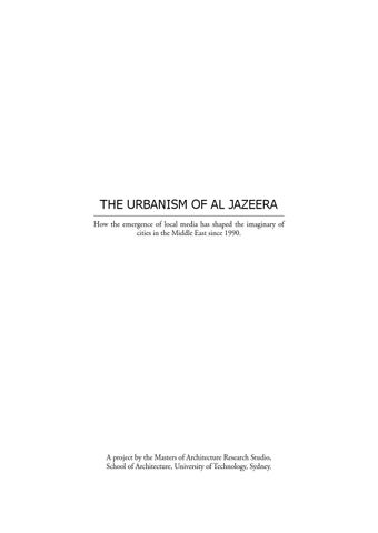 the urbanism of al jazeera how the emergence of local media has shaped the imaginary of cities in the middle east since 1990