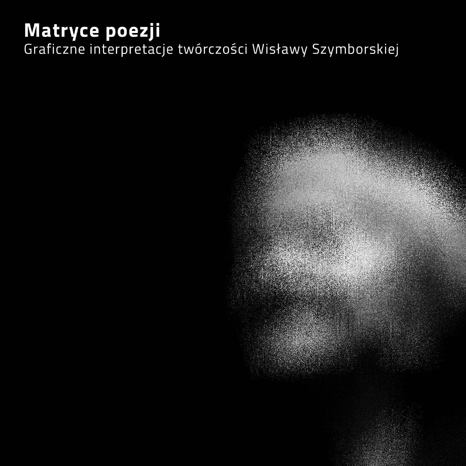 Matryce Poezji Graficzne Interpretacje Twórczości Wisławy