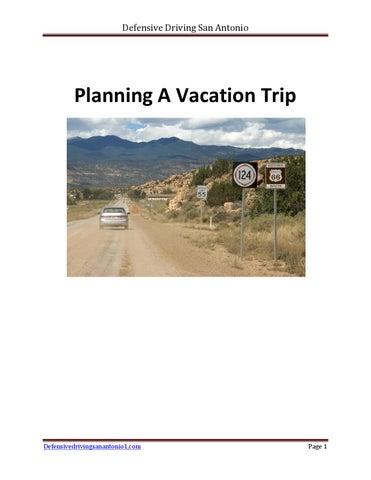 Defensive Driving San Antonio >> Planning A Vacation Trip By Defensive Driving San Antonio