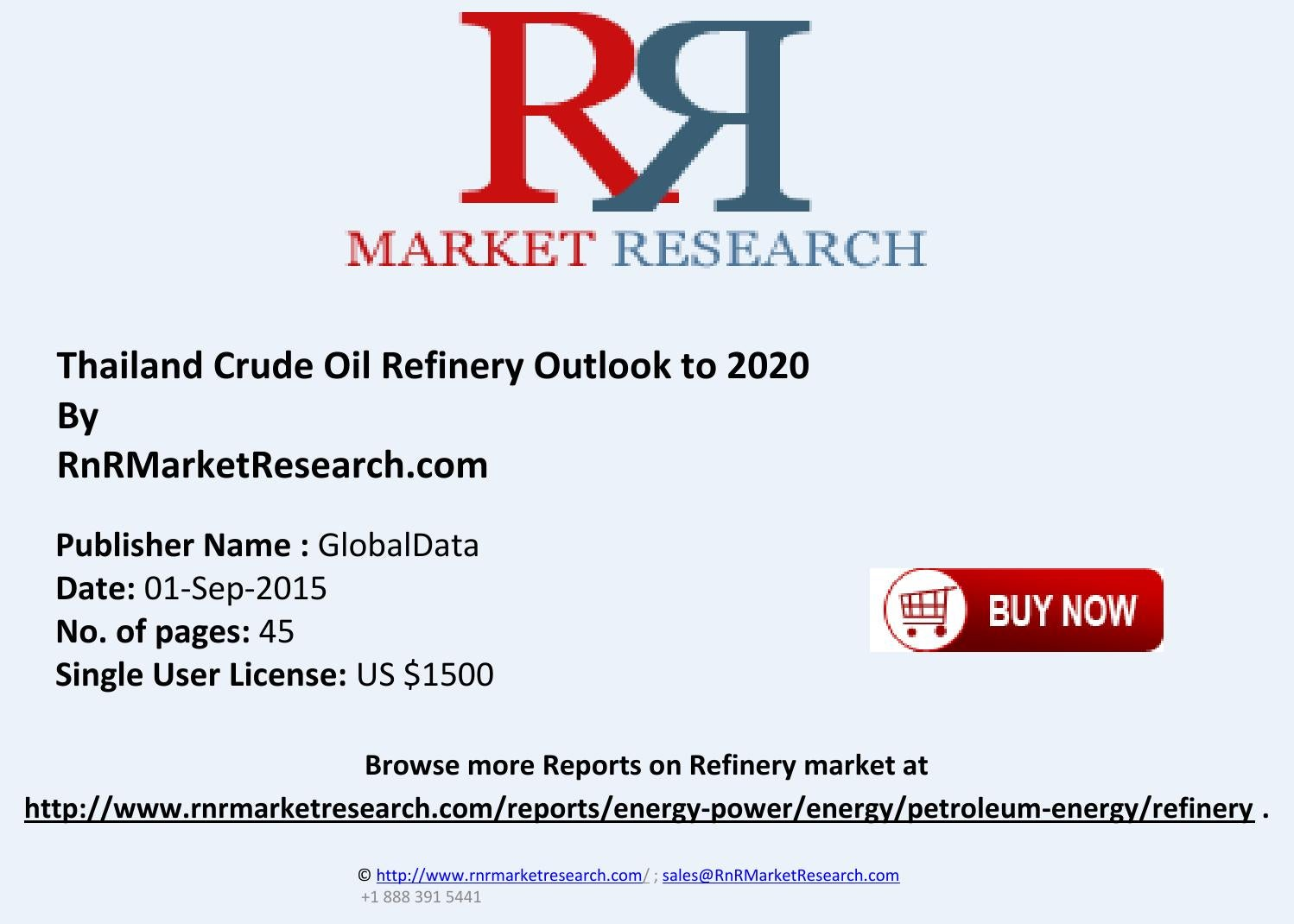 Thailand Crude Oil Refinery Outlook to 2020 and Thailand