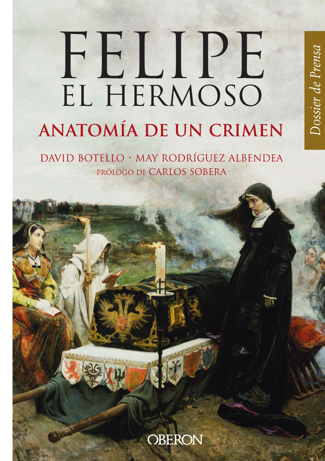 Felipe el Hermoso. Anatomía de un crimen. Oberon by Grupo Anaya, SA ...