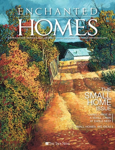 Enchanted homes the small home issue 2015 by the taos news issuu northern new mexicos real estate living maga zine octobernovember 2015 the publicscrutiny Images