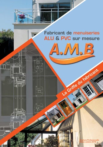 Amb fabricant de menuiseries alu pvc sur mesure by for Fabricant de menuiserie pvc