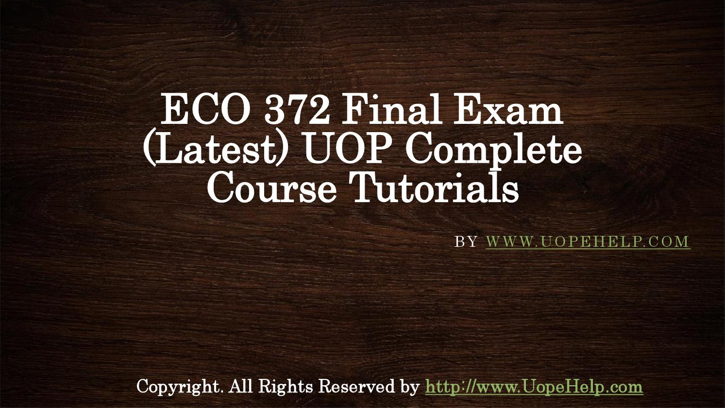 uop eco 372 final exam In december, officials uncovered widespread cheating on an english final exam  by students at a well-regarded school outside houston.