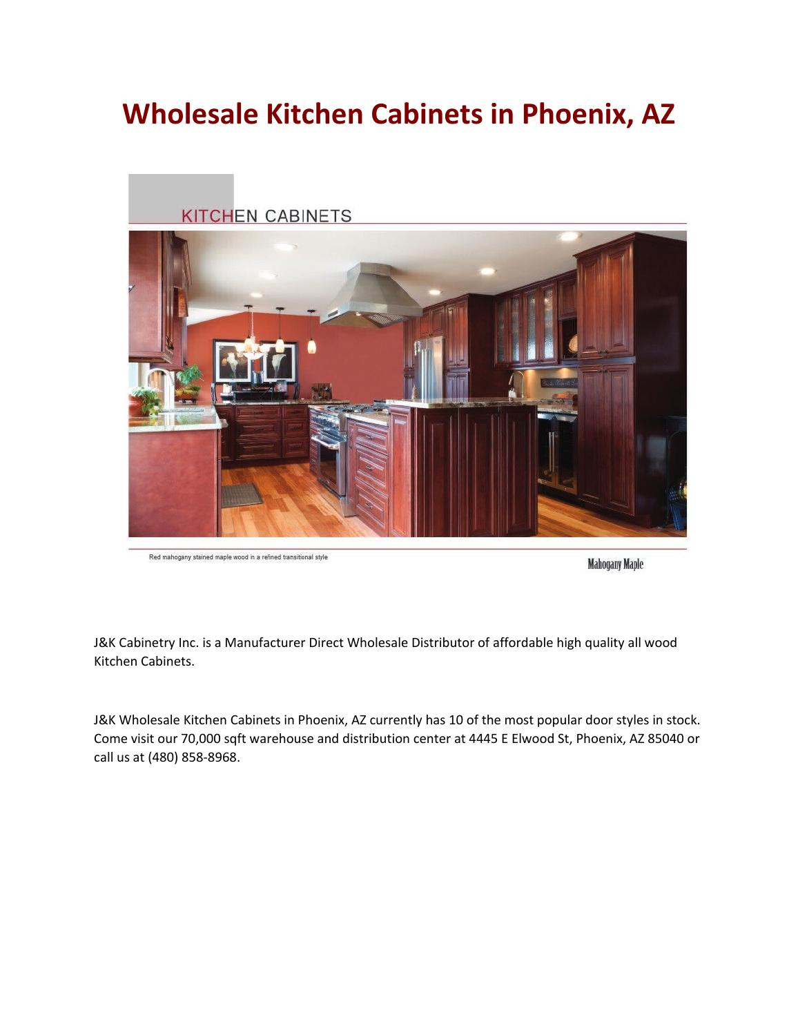Wholesale Kitchen Cabinets In Phoenix Jk Cabinetry By Edwardmugits Issuu