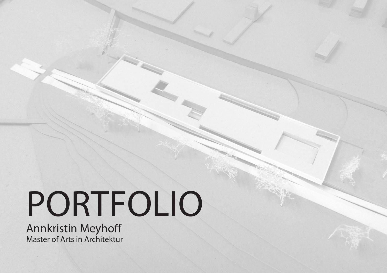 Architektur portfolio 2015 by annkristin meyhoff issuu for Innenarchitektur portfolio