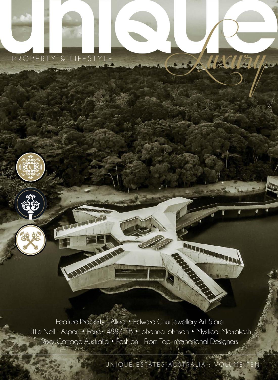 e531b9fb399 Unique Luxury Magazine issue 10 by Unique Estates Australia - issuu