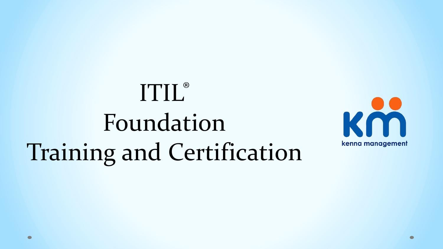 Itil Foundation Training And Certification Kenna Management By
