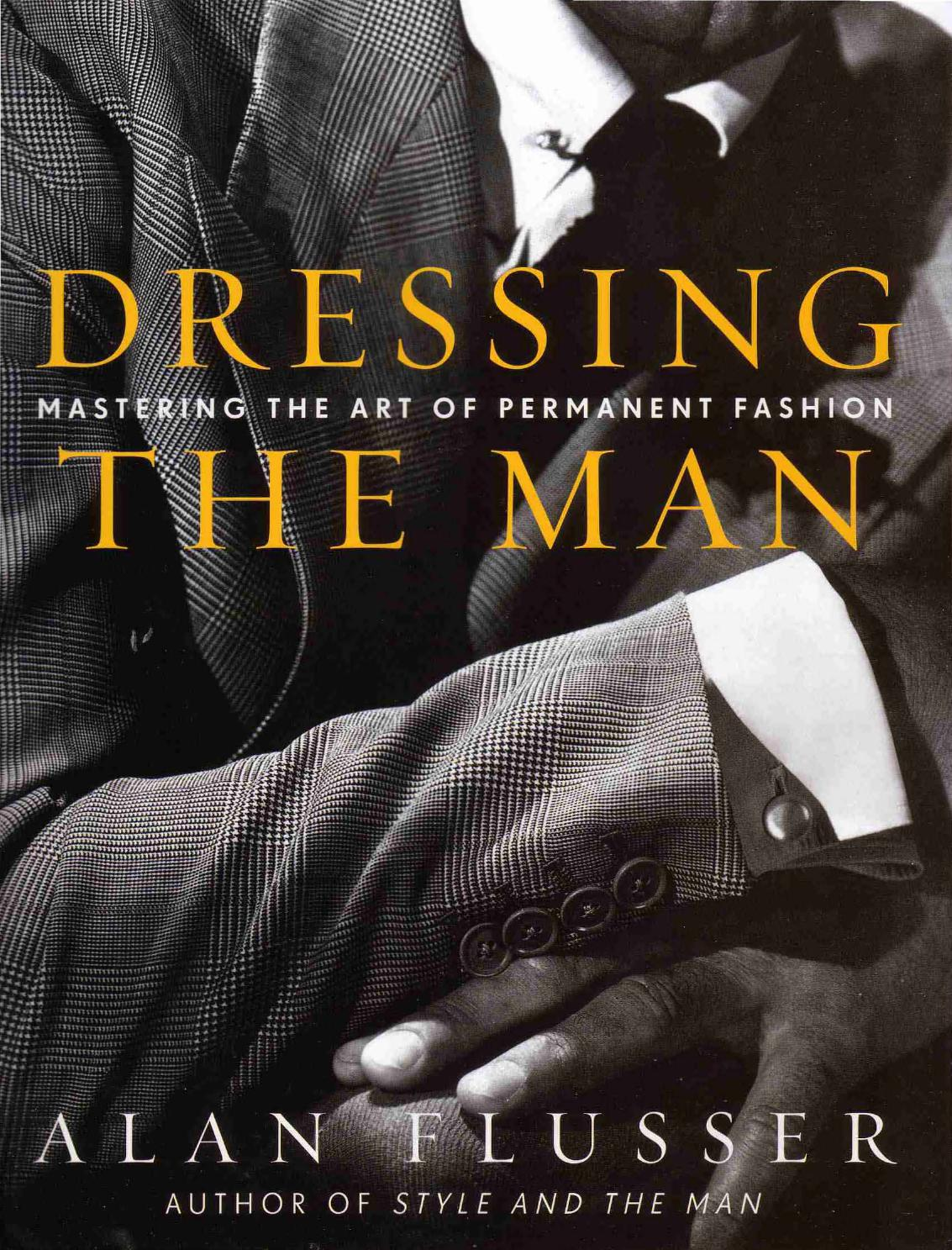 Dressing the man mastering the art of permanent fashion by