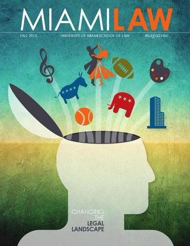 Miami Law Magazine Fall 2015 By University Of Miami School Of Law