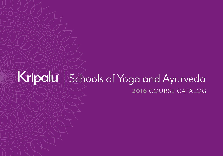Kripalu Schools Of Yoga And Ayurveda Course Catalog By Kripalu Center For Yoga Health Issuu