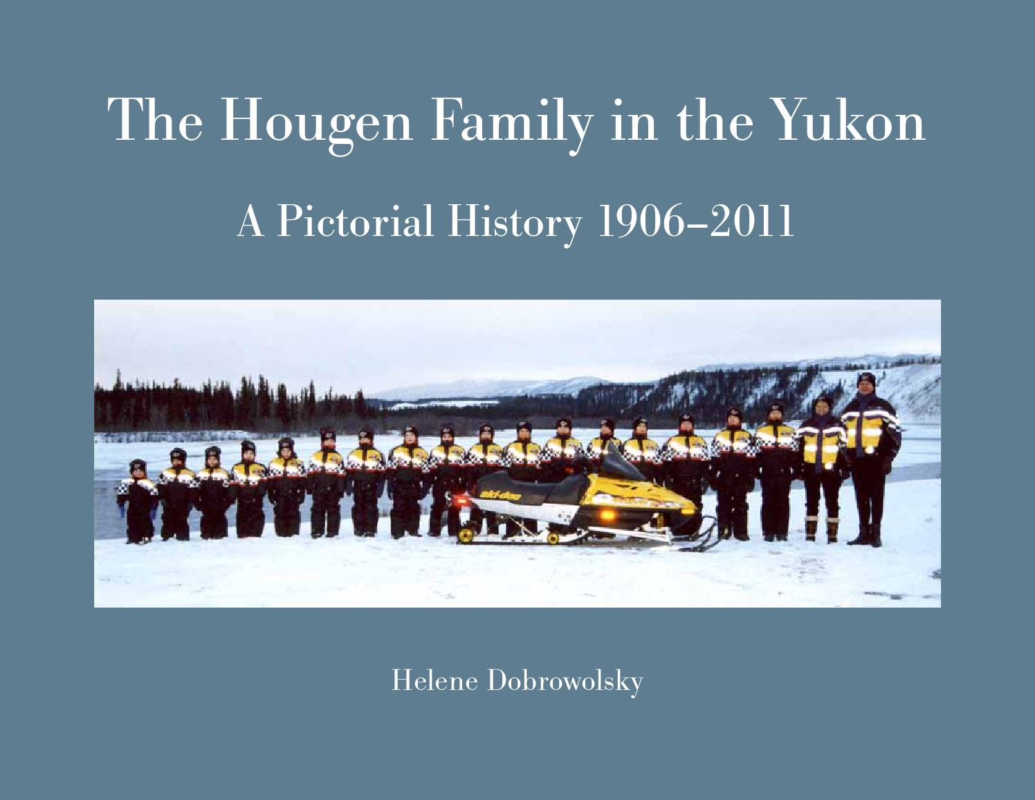 The Hougen Family in the Yukon by Hougen\'s Limited - issuu