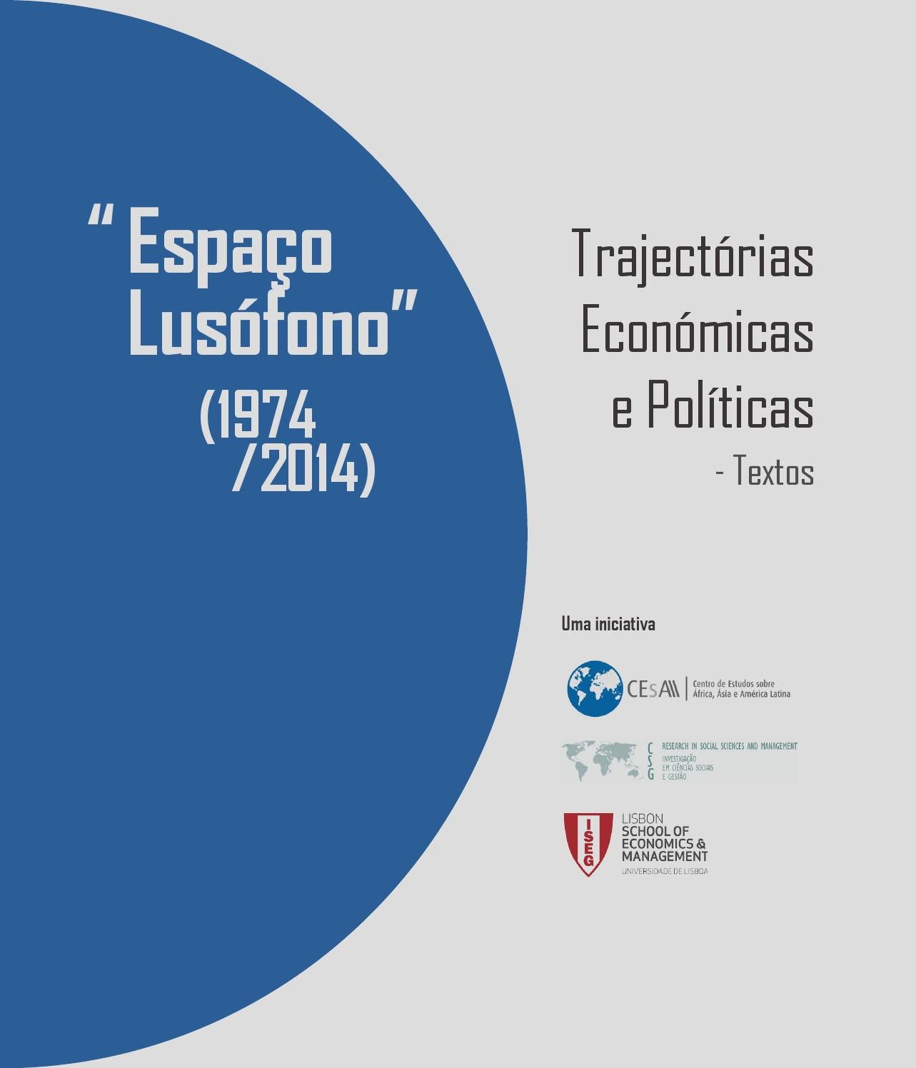 Espao lusfono 19742014 trajectrias econmicas e polticas espao lusfono 19742014 trajectrias econmicas e polticas textos by cesa isegulisboa issuu fandeluxe Image collections