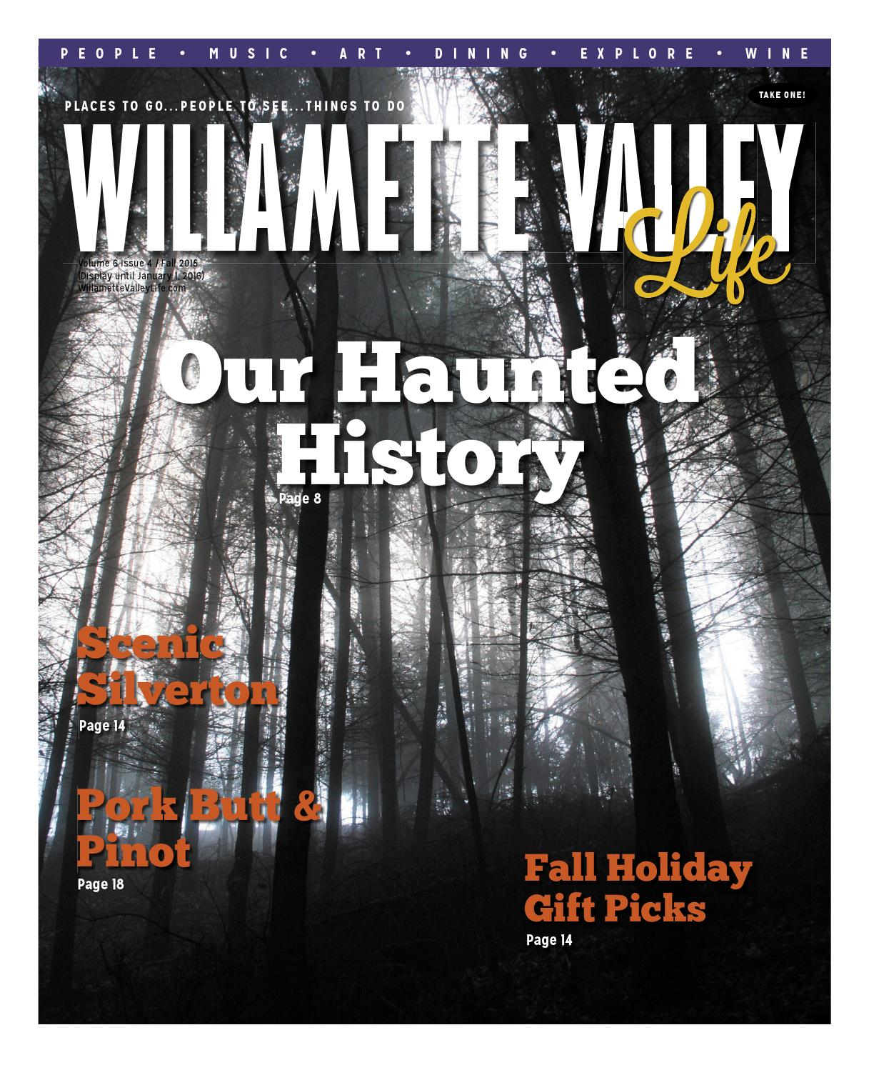 Haunted Places In Silverton Oregon: Willamette Valley Life Magazine Fall 2015 Issuu By Randy