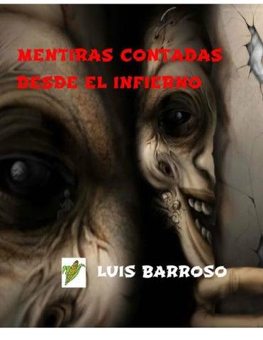 Mentiras contadas desde el infierno by Luis Barroso - issuu