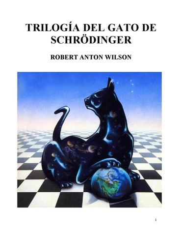 77050d9684c1 El gato de schrodinger robert anton wilson (1) by kalitpf - issuu