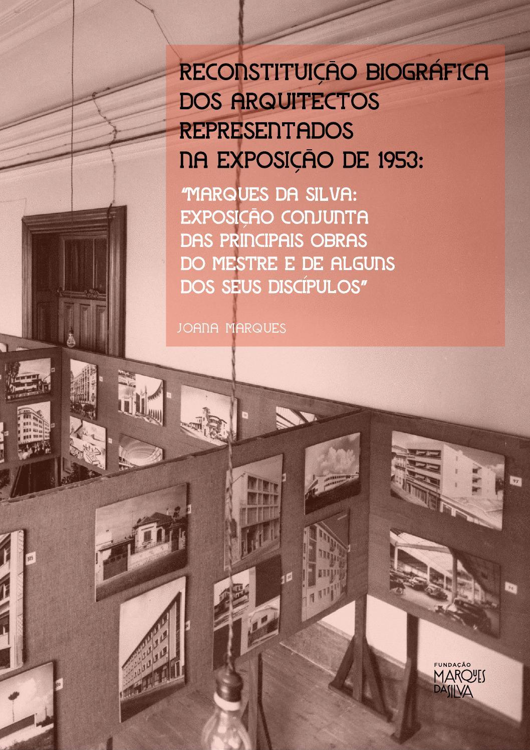 Reconstitui o biogr fica dos arquitectos representados na exposi o de 1953 marques da silva - Abreviatura de arquitecto ...