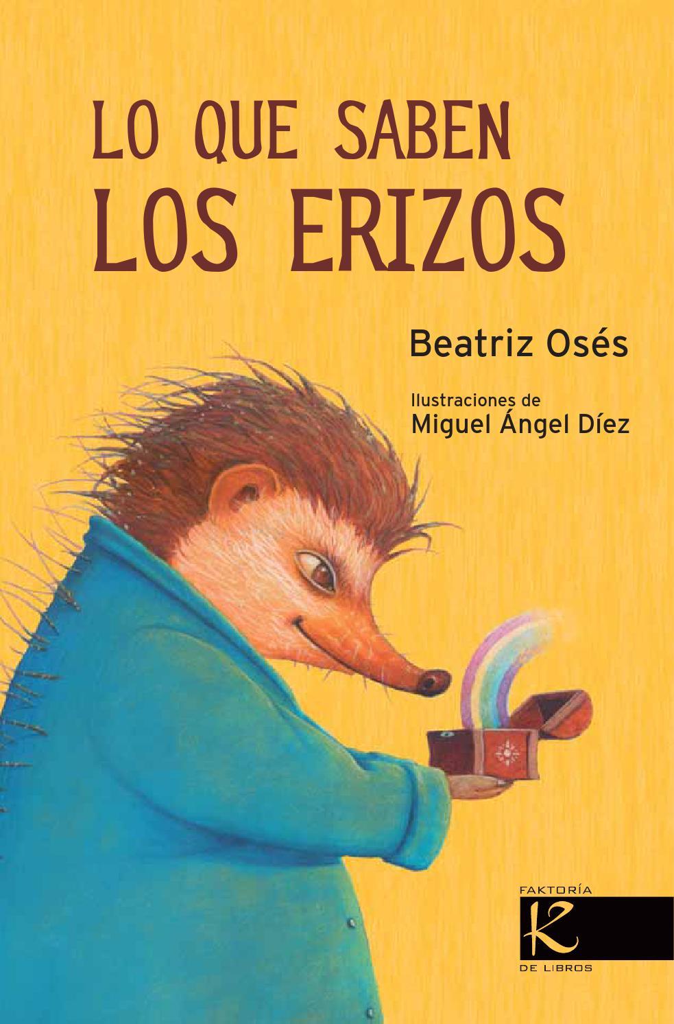 Lo Que Saben Los Erizos C Beatriz Os S Miguel Ngel
