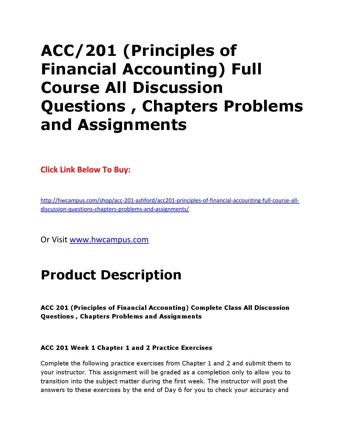 acc 201 principles of financial accounting Acc 201 - principles of financial accounting scott hilliard purpose and content of corporate financial statements with emphasis on interpretation and understanding.