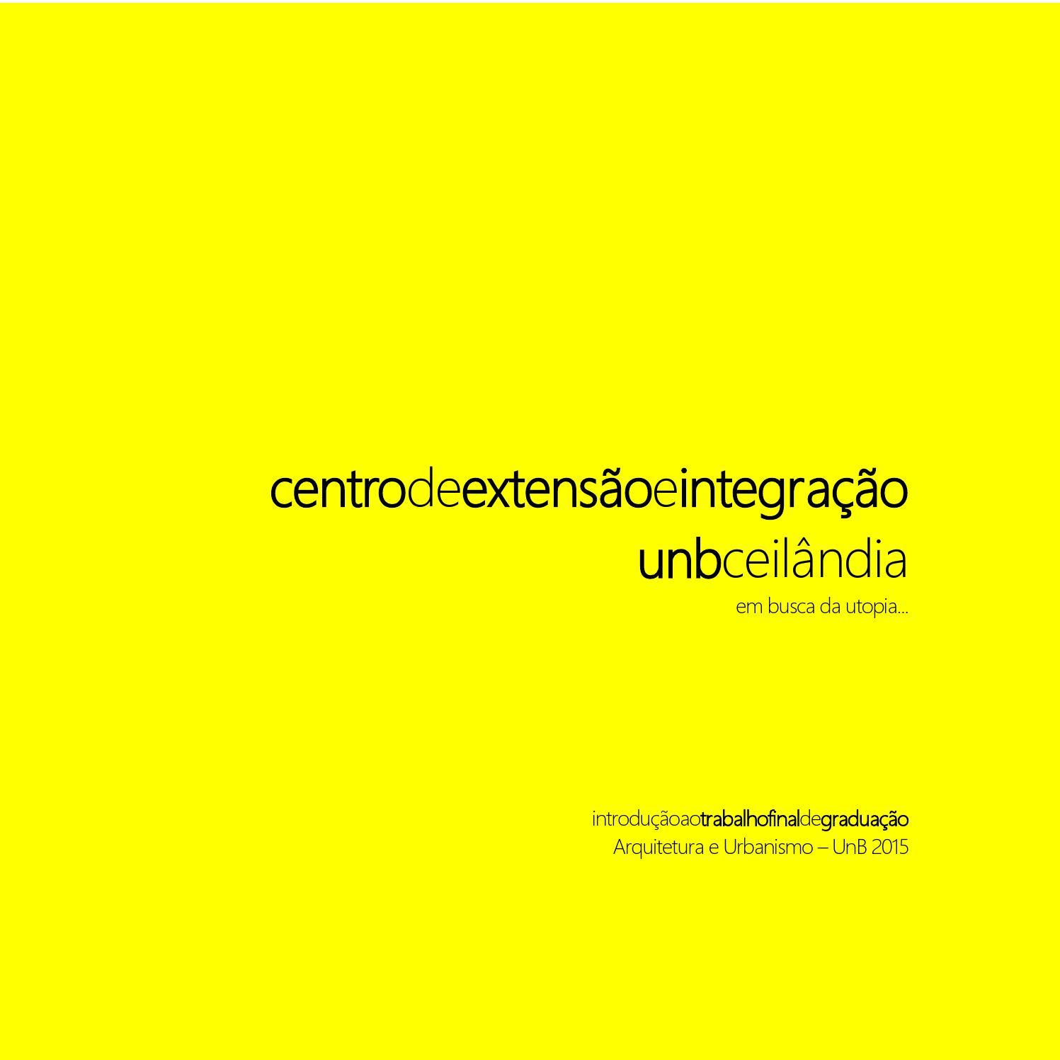 d2fba30ef8813 Centro de Extensão e Integração UnB Ceilândia - Em busca da utopia - Felipe  Claudio by Lacis UnB - issuu