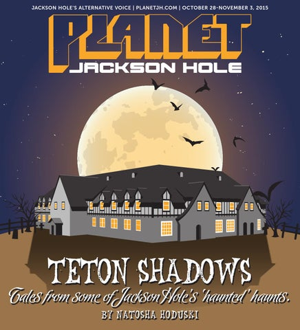 Planet jh 102815 by planet jackson hole issuu jackson holes alternative voice planetjh october 28 november 3 2015 fandeluxe Image collections