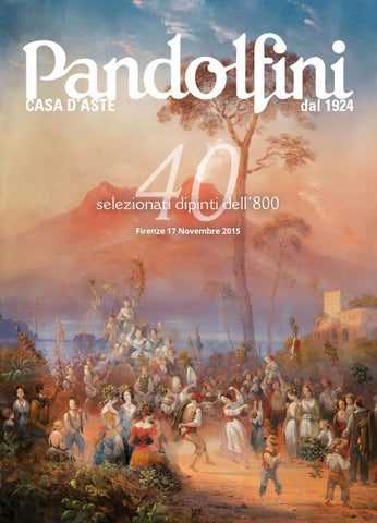 44bd95633a 40 SELEZIONATI DIPINTI DELL'800 by Pandolfini Casa d'Aste - issuu