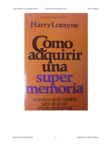 45fc2a2ae0 Como adquirir una supermemoria harry lorayne by Shehdazi - issuu