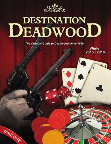 Destination Deadwood Winter 2015 16 By Black Hills Pioneer