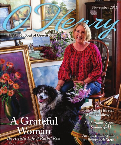 o henry november 2015 by o henry magazine issuuevery home has a story to tell a great broker knows every chapter by heart whether big or small, we know the details of your life\u0027s story matter