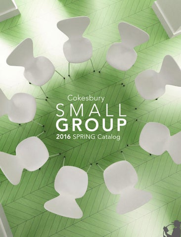 Small Group 2016 Spring Catalog By United Methodist Publishing House