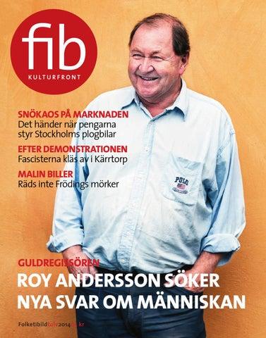38a1cb369198 SNÖKAOS PÅ MARKNADEN Det händer när pengarna styr Stockholms plogbilar  EFTER DEMONSTRATIONEN Fascisterna kläs av i Kärrtorp MALIN BILLER Räds inte  Frödings ...