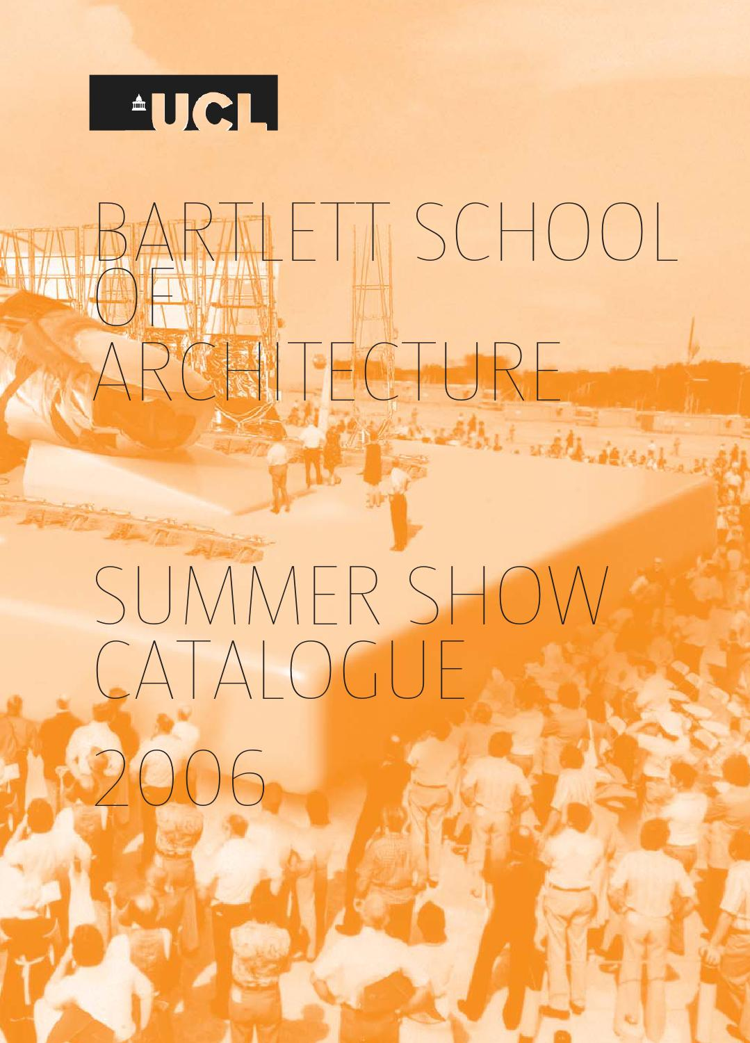 Bartlett School Of Architecture Summer Show Catalogue 2006