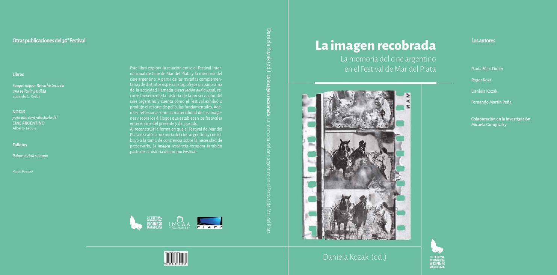 La imagen recobrada. La memoria del cine argentino en el Festival de ...
