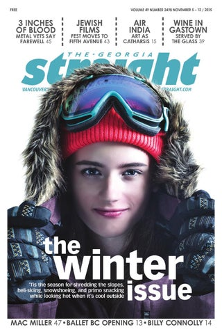 The Georgia Straight The Winter Issue Nov 5 2015 By The Georgia