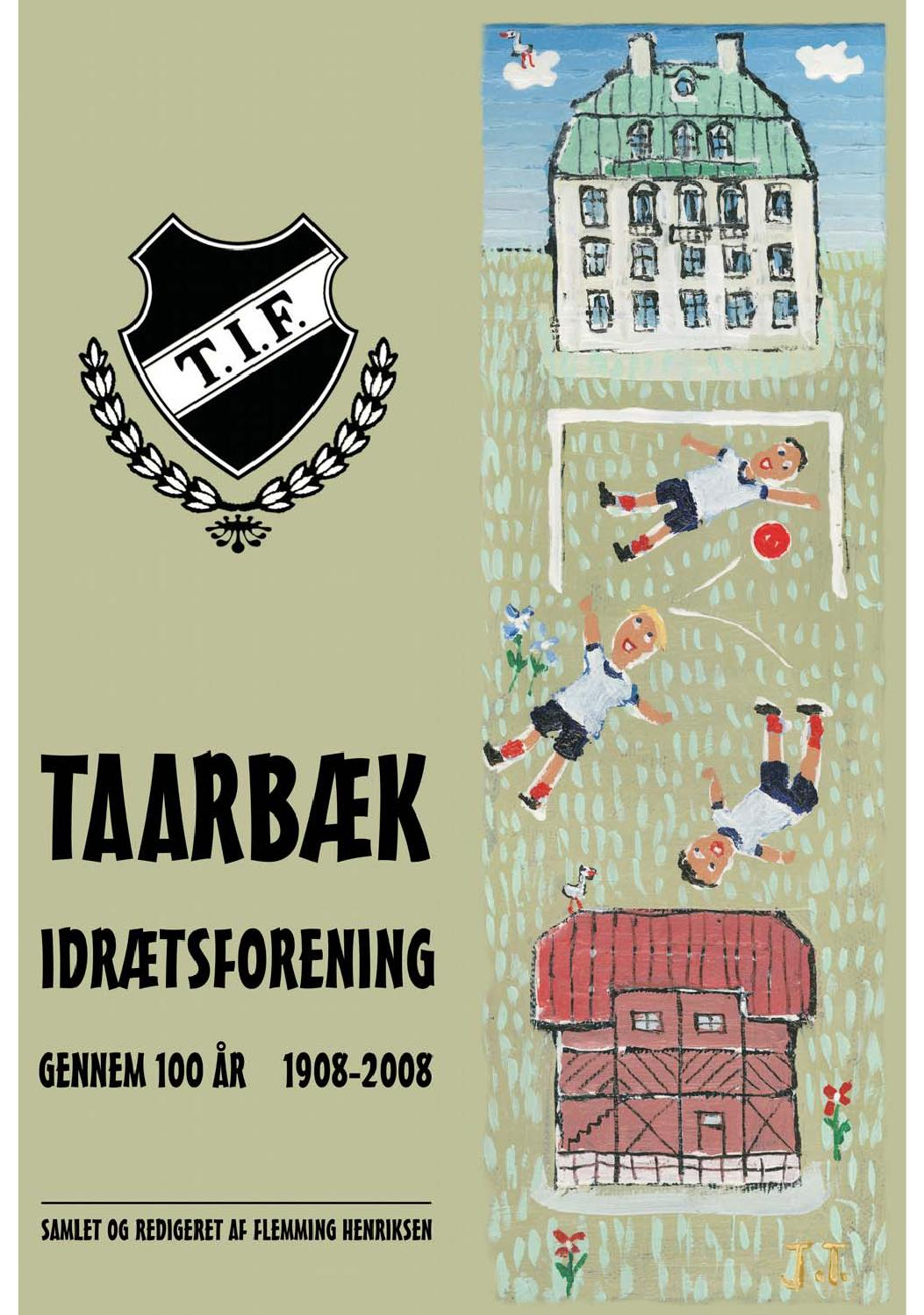 4ee23ed08a2 Taarbæk Idrætsforening gennem 100 år i 2015 by TaarbaekNyt - issuu