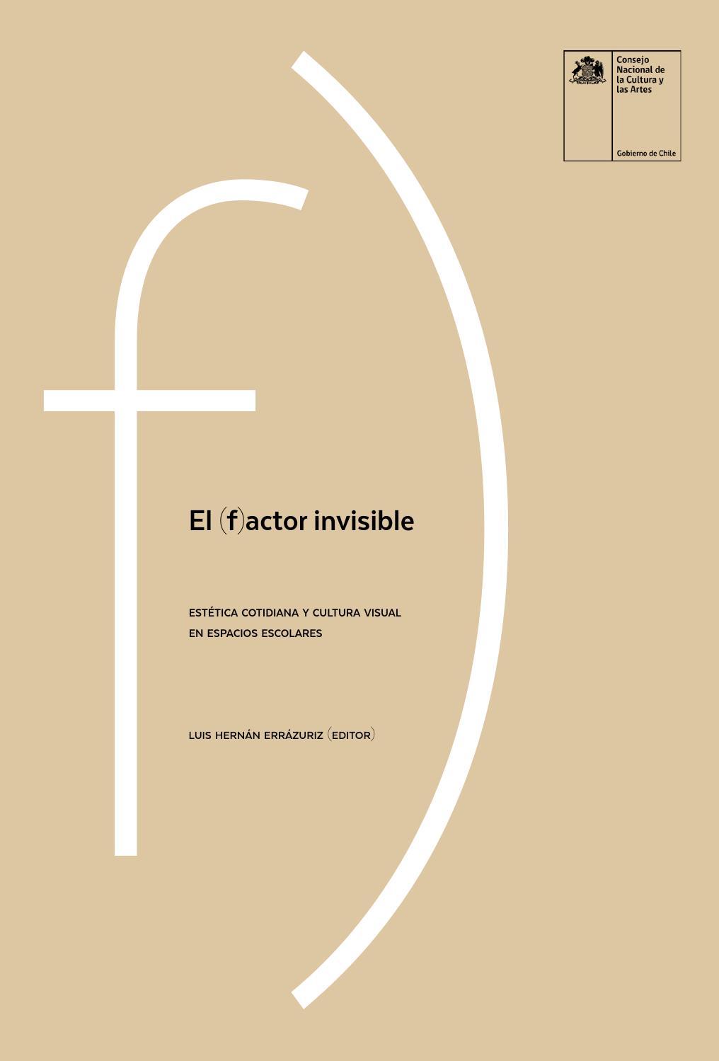 El (f)actor invisible by Ministerio de las Culturas, las Artes y el ...