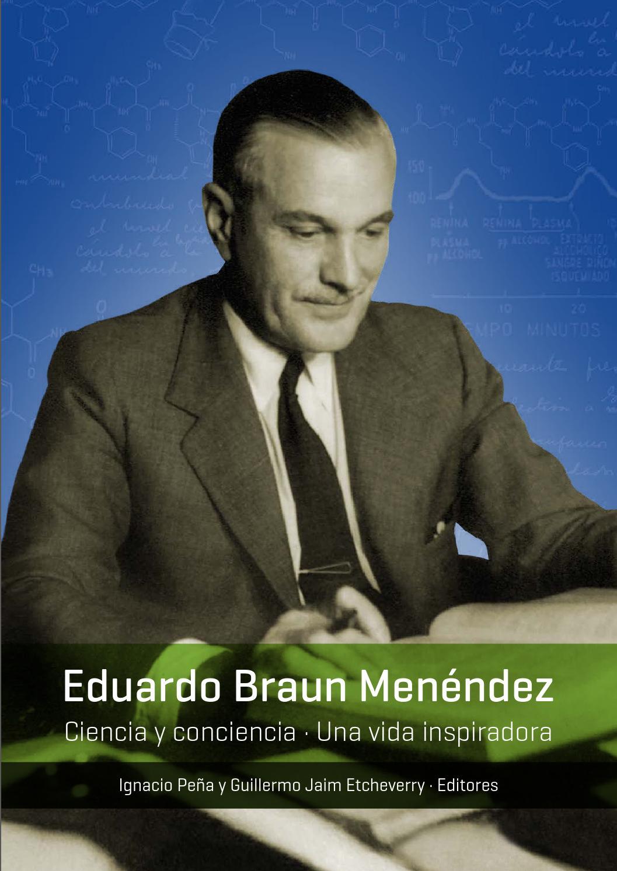Eduardo Braun Menéndez: Ciencia y Conciencia, Una Vida Inspiradora ...