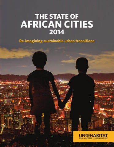 State of African Cities 2014 , Re-imagining sustainable urban transitions