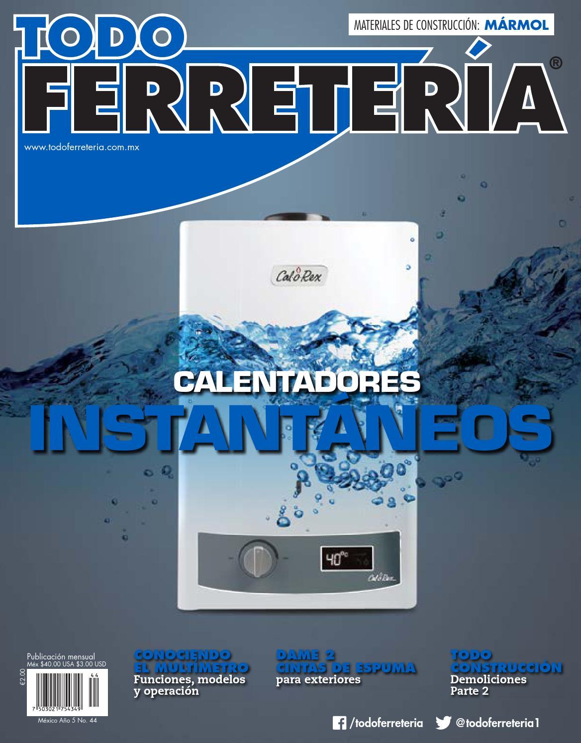 EDIC. 44 CALENTADORES INSTANTANEOS by TODO FERRETERÍA - issuu
