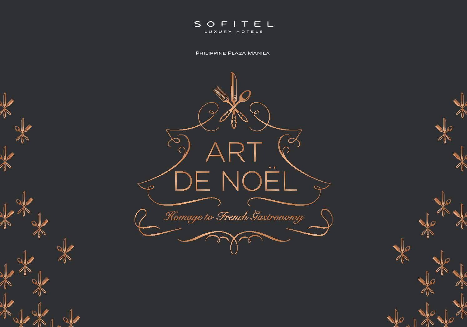 ART DE NOEL - Homage to French Gastronomy by Sofitel Philippine ...