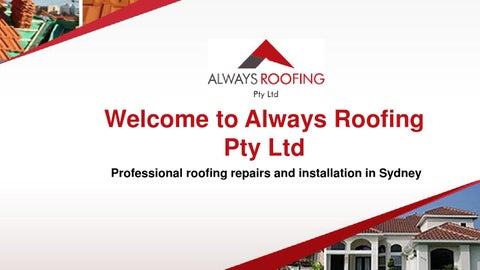 Wele To Always Roofing Pty Ltd Professional Repairs And Installation In  Sydney