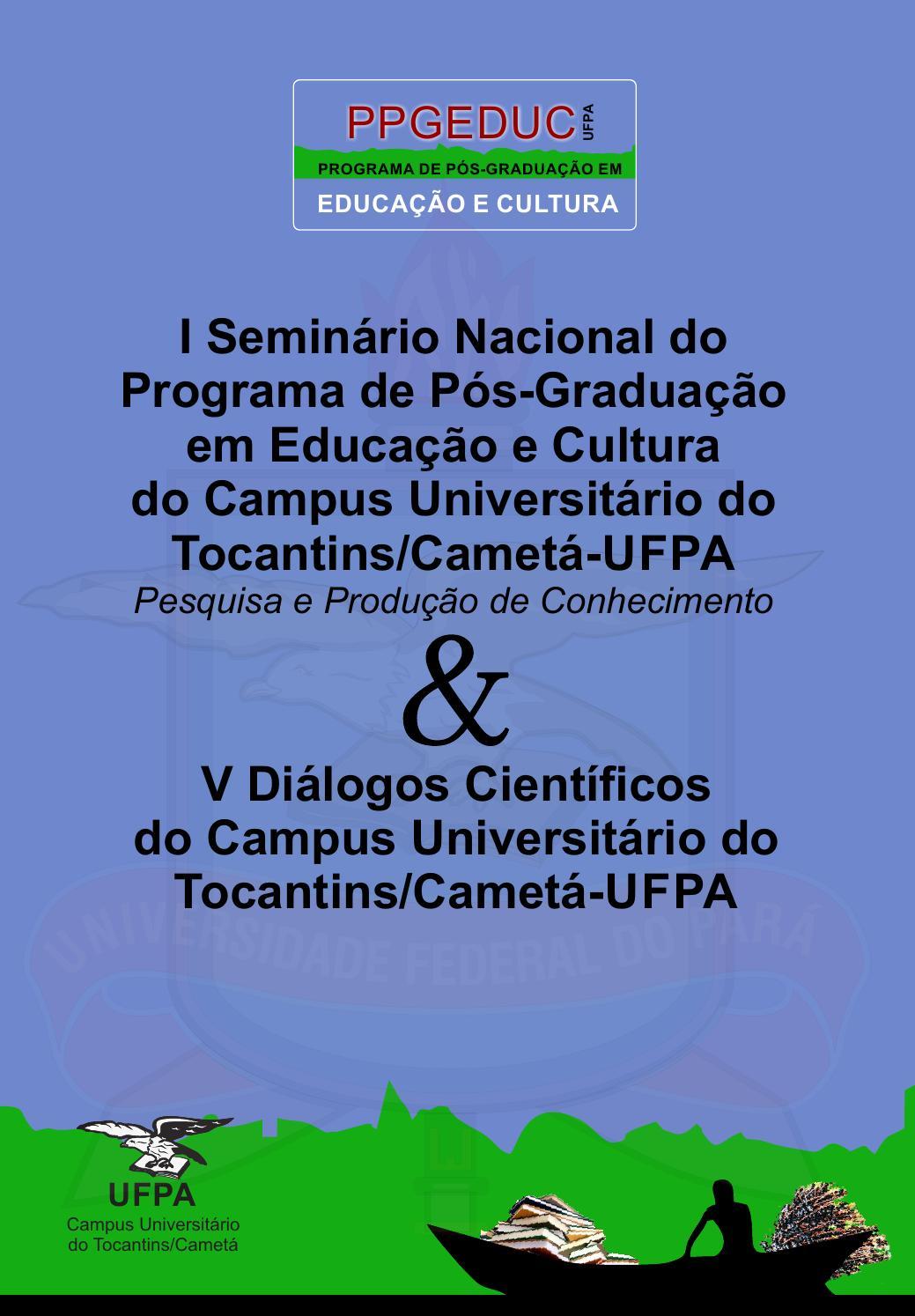 d7c190a0d57fa Anais do I Seminário Nacional do Programa de Pós-Graduação em Educação e  Cultura CUNTINS Cametá-UFPA by Tipographias - issuu