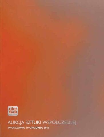 ff1562aaea0b03 Aukcja Sztuki Współczesnej | I sesja 10 grudnia 2015, godz. 19:00 by ...