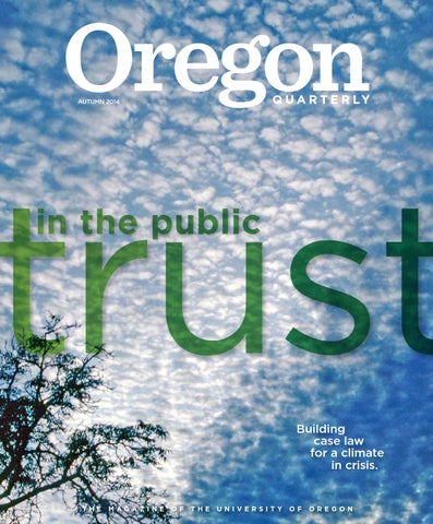 Oregon Quarterly Autumn 2014 By Uo Oregon Quarterly Issuu