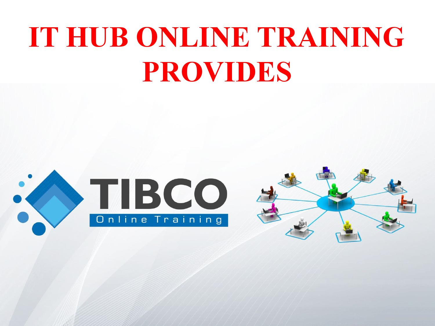 TIBCO ONLINE TRAINING and TUTORIALS IN INDIA USA UK CANADA
