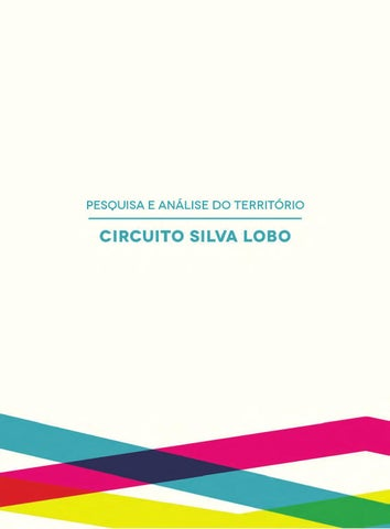 8b0dbf32e0 Circuito Silva Lobo - Pesquisa e análise do território by MACh - issuu