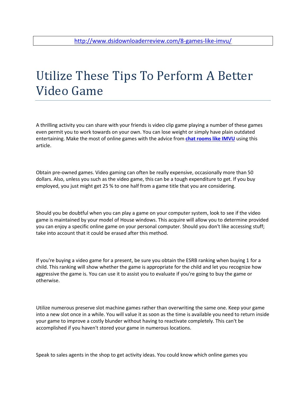 Utilize these tips to perform a better video game by