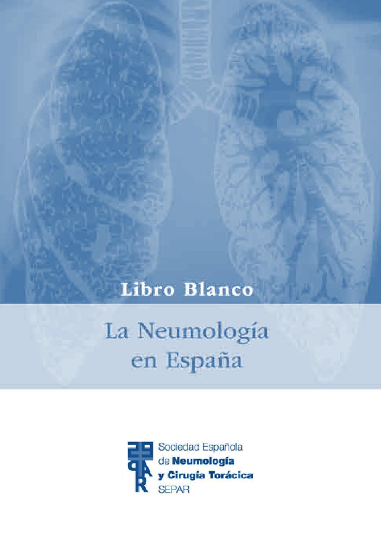 El Libro Blanco. La Neumología en España by SEPAR - issuu