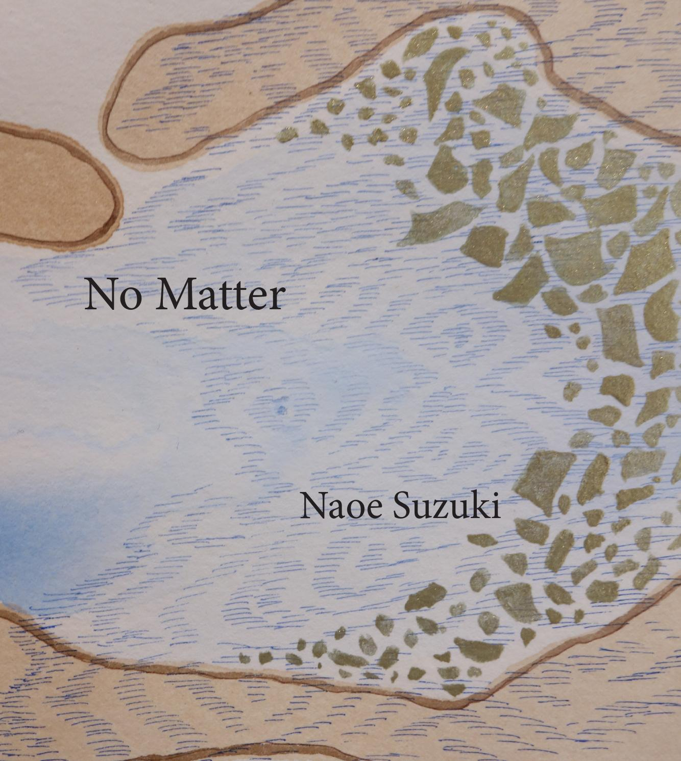 No matter: Naoe Suzuki by Naoe Suzuki - issuu
