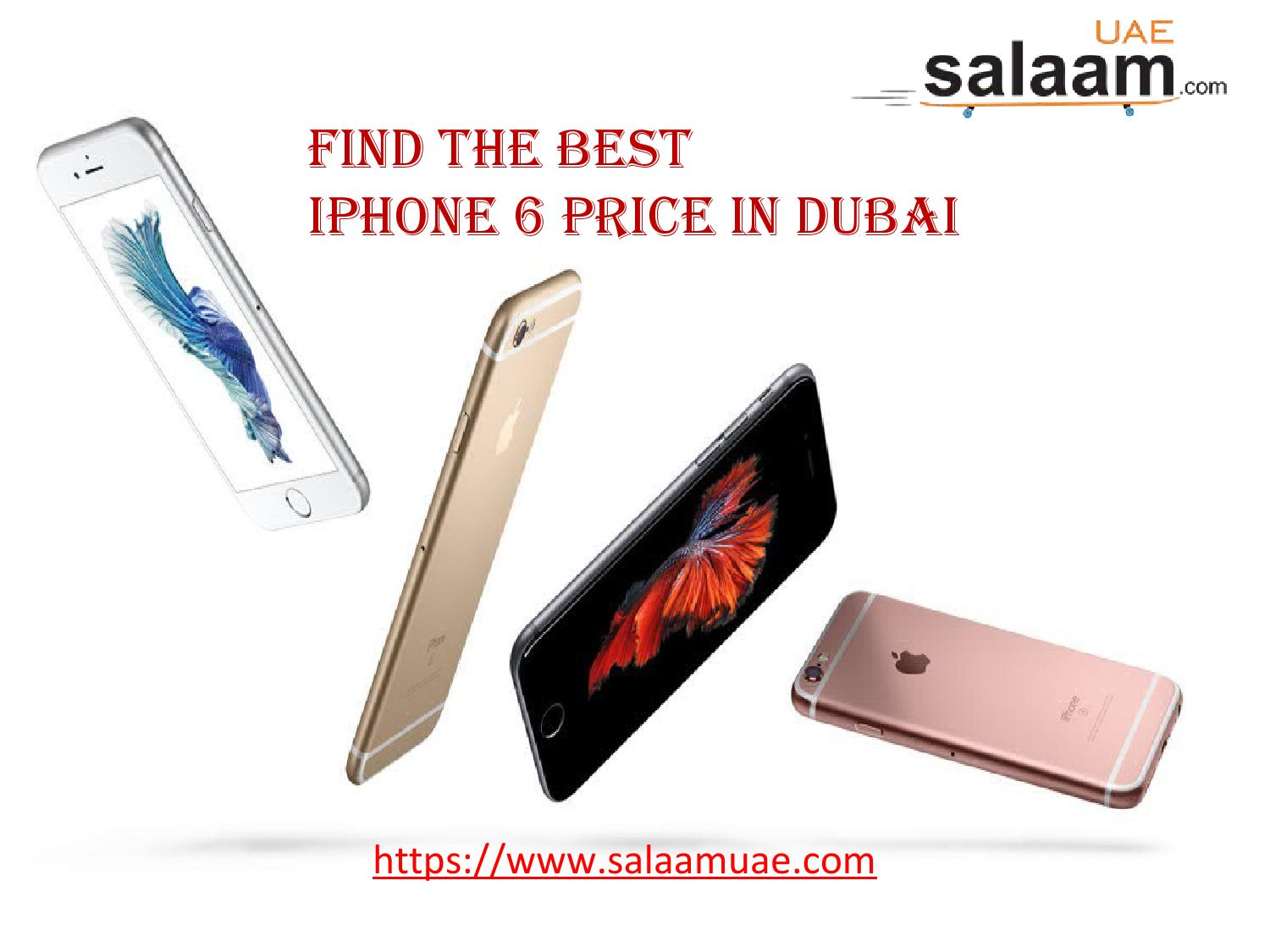 Find the Best iPhone6 Price in Dubai by SalaamUAE - issuu